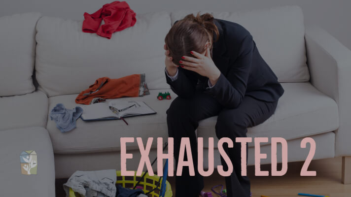 Exhausted: Part two