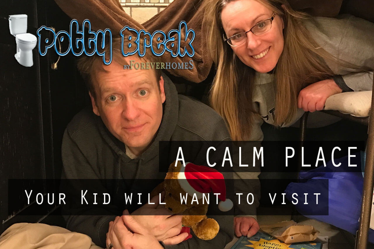 How to Create a place an acting out child will want to go to calm down