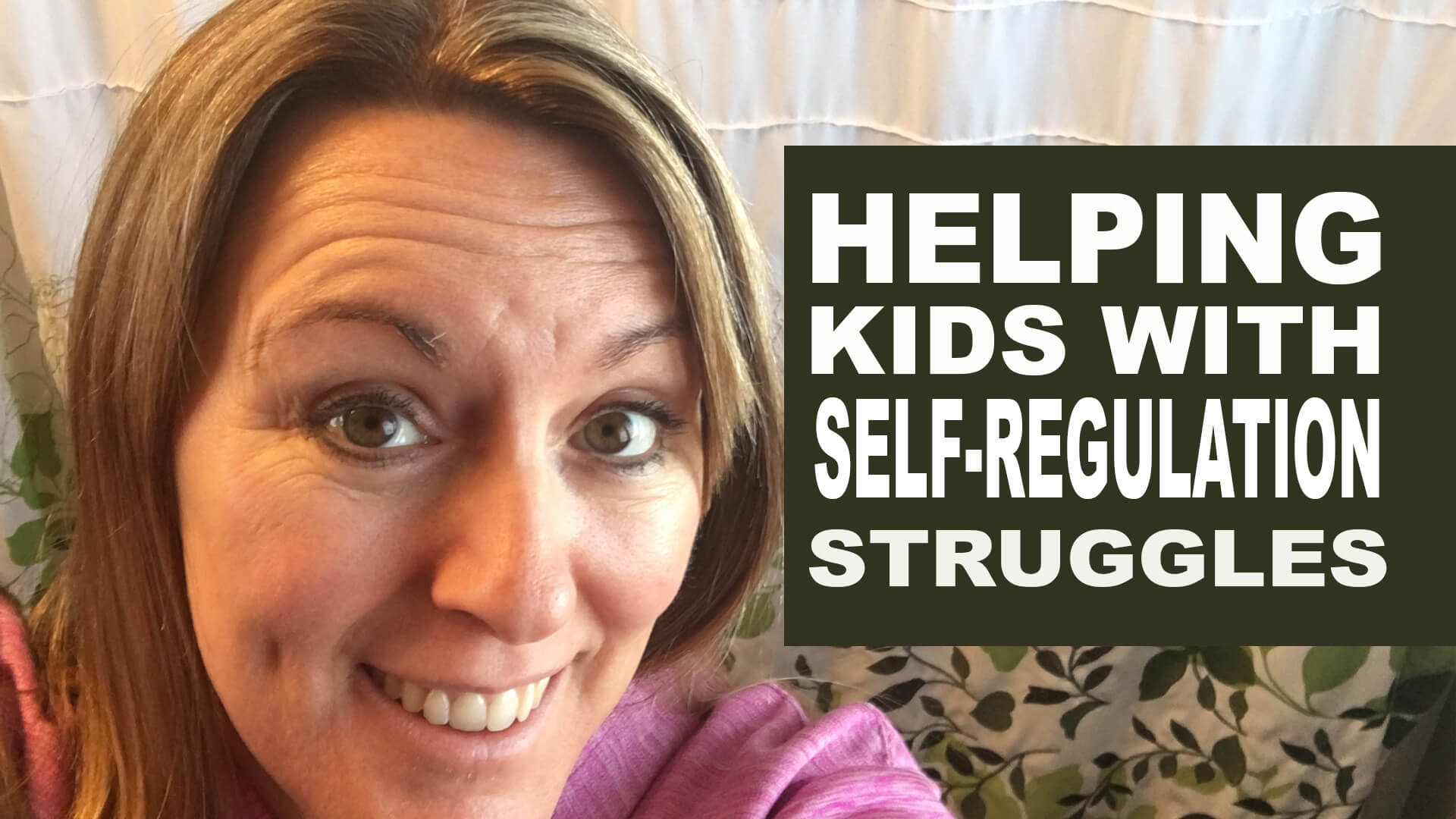 Helping kids with self regulation struggles